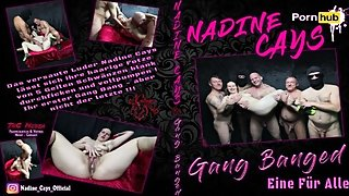 Nadine Cays - Gang Banged - One for All ! Creampie Teen Gang Bang